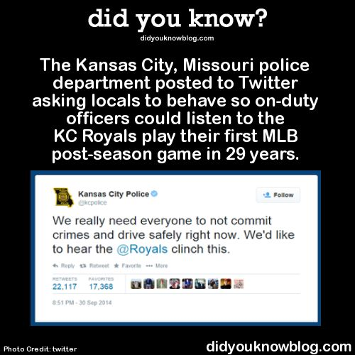 The Kansas City, Missouri police department posted to Twitter asking locals to behave so on-duty officers could listen to the KC Royals play their first MLB post-season game in 29 years. Source