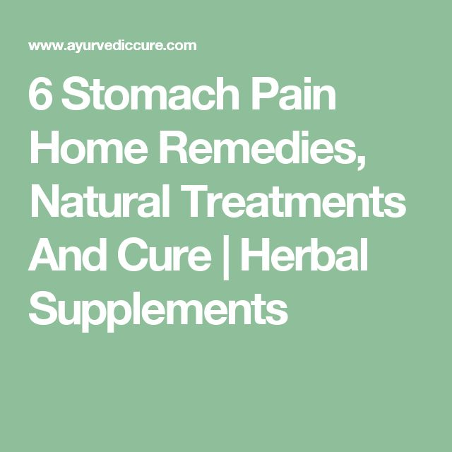 6 Stomach Pain Home Remedies, Natural Treatments And Cure | Herbal Supplements