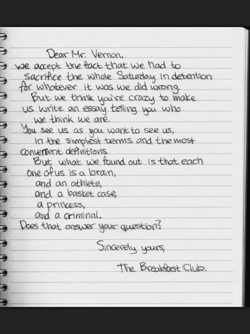 essay on the breakfast club movie Get all the details on the breakfast club: what's up with the title  in the last lines of the movie, brian signs off by reading the essay he wrote to vernon:.