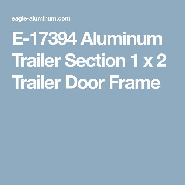 E-17394 Aluminum Trailer Section 1 x 2 Trailer Door Frame