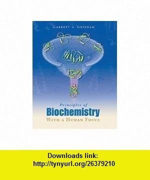 Principles of Biochemistry With a Human Focus (9780030973697) Reginald H. Garrett, Charles M. Grisham , ISBN-10: 0030973694  , ISBN-13: 978-0030973697 ,  , tutorials , pdf , ebook , torrent , downloads , rapidshare , filesonic , hotfile , megaupload , fileserve