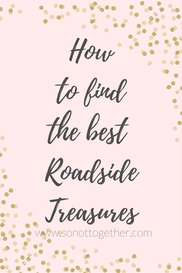 Do you love finding treasures in someone else's trash. Here's some tips on how to find the best roadside treasures for upcycling into your home!