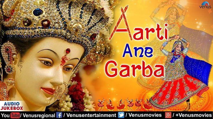 Aarti Ane Garba | Best Gujarati Devotional Aarti & Garba Songs | Full So...