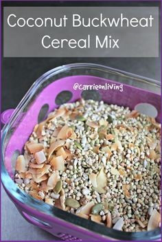 Coconut Buckwheat Cereal Mix from Carrie on Living