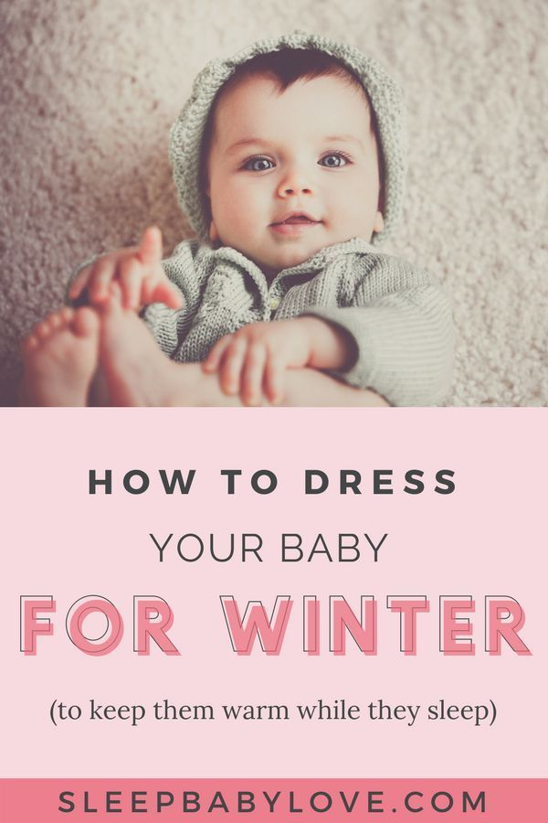 How To Dress Your Baby For Sleep In Winter Baby Sleep Problems Baby Sleeping Baby Kicking