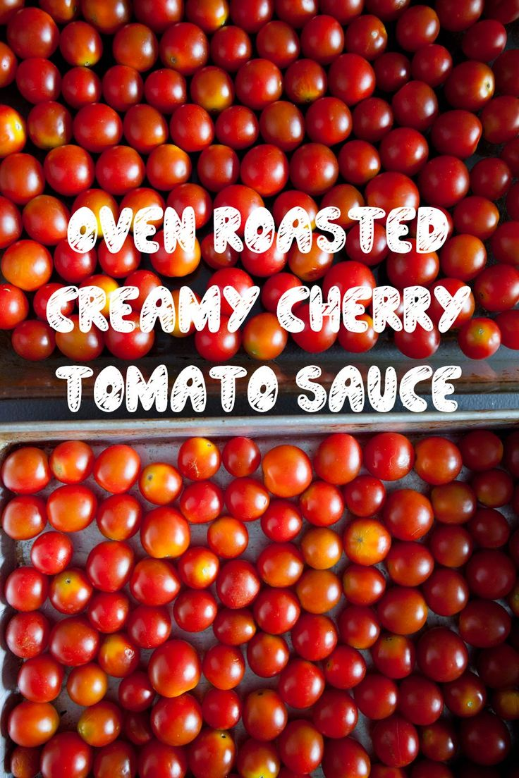 Oven Roasted Creamy Cherry Tomato Sauce, perfect for using up your garden cherry tomatoes!
