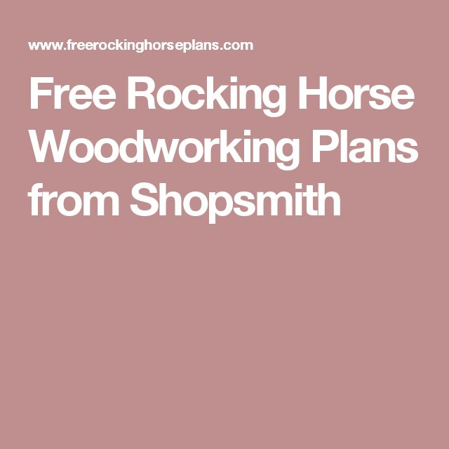 Free Rocking Horse Woodworking Plans from Shopsmith                                                                                                                                                                                 More