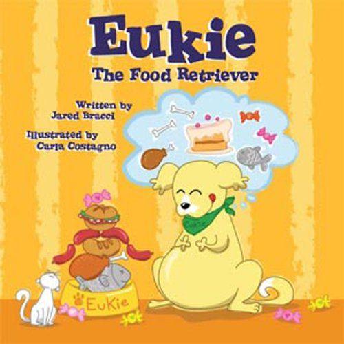 Eukie the Food Retriever [With CD (Audio)]: Amazon.co.uk: Jared Bracci, Carla Costagno: 9781601310521: Books