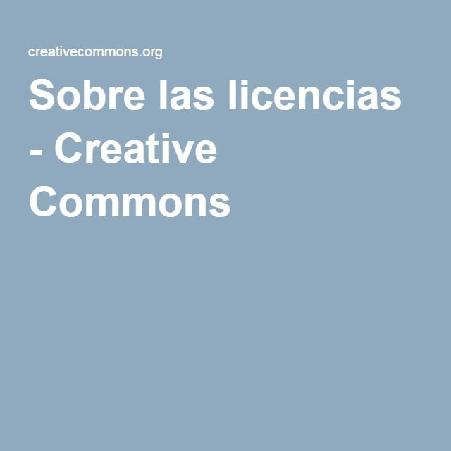 Sobre las licencias - Creative Commons