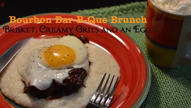 BOURBON BAR-BE-QUE BRUNCH – BRISKET, CREAMY GRITS AND AN EGG | She's Got Flavor