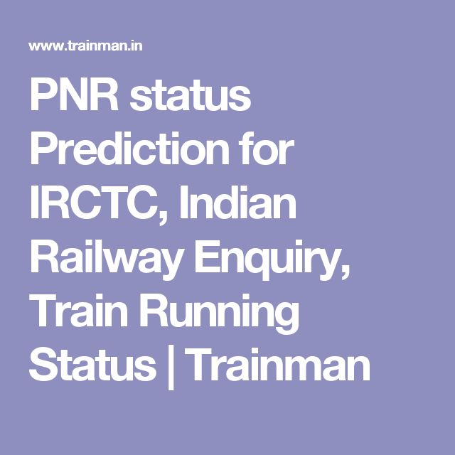 PNR status Prediction for IRCTC, Indian Railway Enquiry, Train Running Status | Trainman