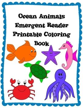 "This is a cute & colorful class emergent reader about ocean animals. It follows the pattern from ""Brown Bear, Brown Bear, What Do You see?"" by Bill Martin Jr. Pictures are fish, whale, shark, sea turtle, seahorse, crab, octopus, and starfish. Perfect for beginning readers since it follows a familiar pattern!  Also includes black & white printable book for students to color, cut and staple together. 10 pages when cut."