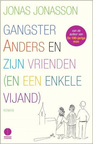Een boek met een enorm lange titel: Gangster Anders en zijn vrienden (en een enkele vijand) - Jonas Jonasson #hrc2016