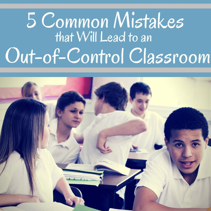 Corkboard Connections: 5 Common Mistakes that Will Lead to an Out-of-Control Classroom