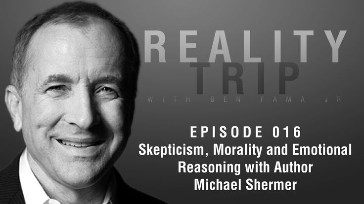 Michael Shermer: Skepticism, Morality and Emotional Reasoning | Reality ...