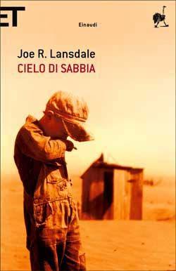 Joe R. Lansdale, Cielo di sabbia, Super ET - DISPONIBILE ANCHE IN EBOOK