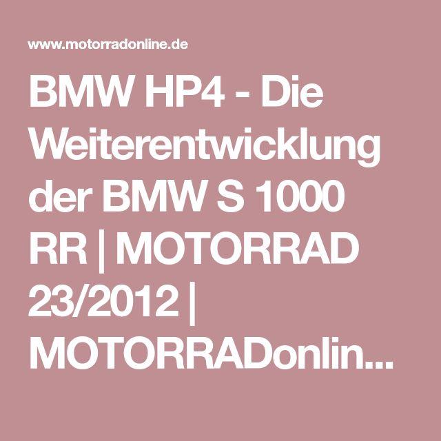 BMW HP4 - Die Weiterentwicklung der BMW S 1000 RR | MOTORRAD 23/2012 | MOTORRADonline.de