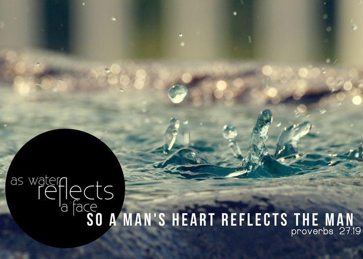 reflection.: God Quotes, Christian Inspiration, Christian Quotes, Favorite Scriptures, Men Heart, Christian Faith, Proverbs 2719, Bible Ver, Proverbs 27 19