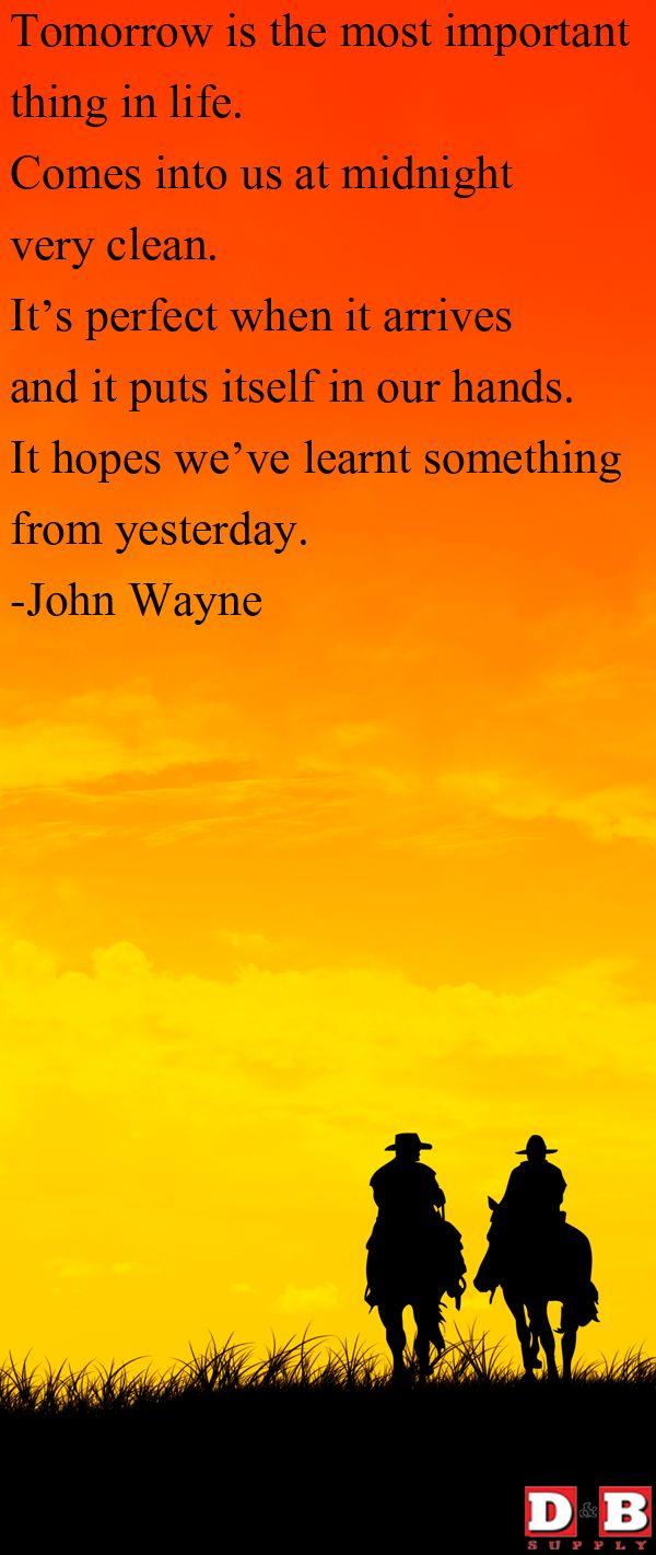John Wayne Wisdom.  (who knew?)....pleasant quote~!