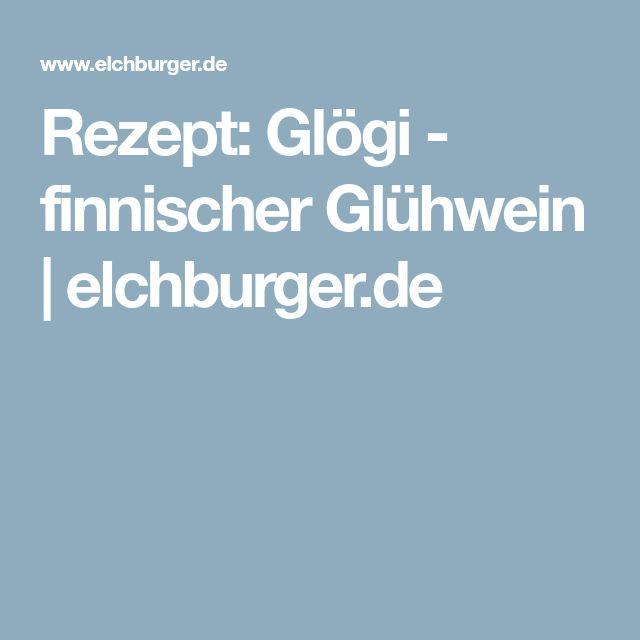 Rezept: Glögi - finnischer Glühwein | elchburger.de