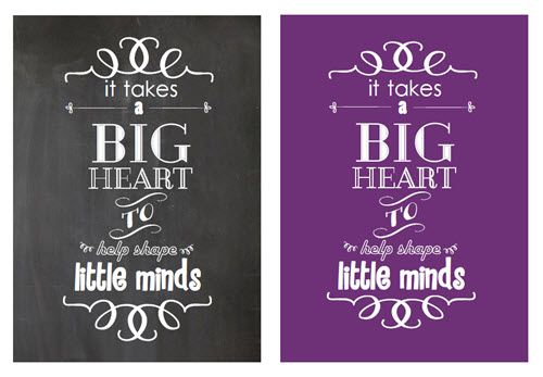 """""""It takes a big heart to help shape little minds"""" printable. 5x7. Would look great in a frame or on the front of a card."""