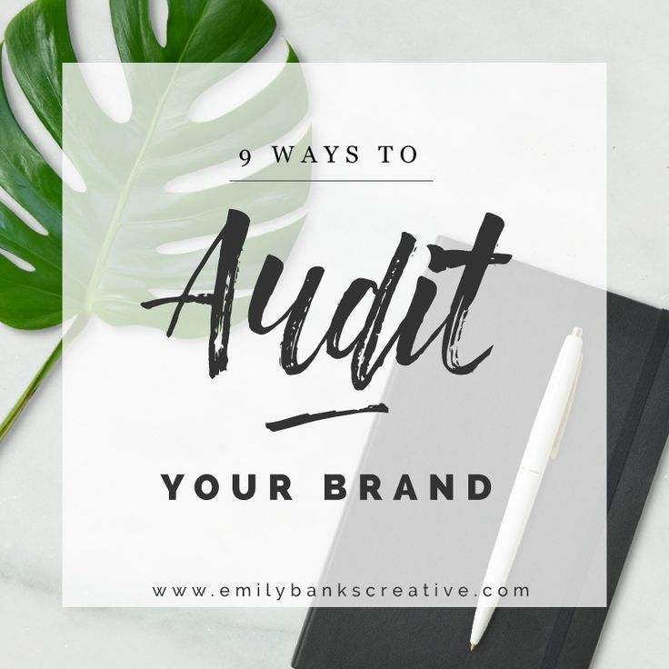 9 Simple Ways to Audit Your Brand. — Emily Banks Creative