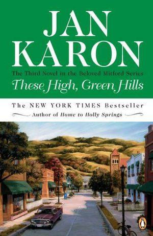 These High, Green Hills (Mitford Series #3)