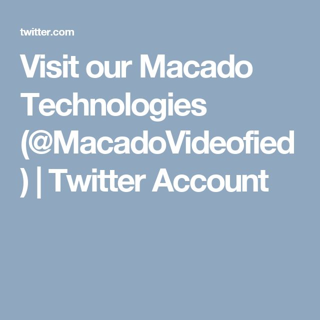 Visit our Macado Technologies (@MacadoVideofied) | Twitter Account