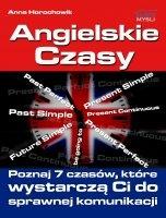 Angielskie czasy / Anna Horochowik  Poznaj 7 podstawowych czasów, które wystarczą Ci do sprawnej komunikacji w języku angielskim.