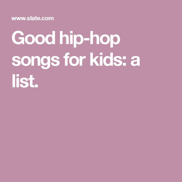 Good hip-hop songs for kids: a list.