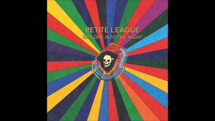 Petite League - RIPS ONE INTO THE NIGHT - full album (2017)