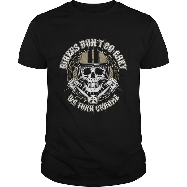 Bikers Dont Go Gray We Turn Chrome TShirt  #bikers #tshirt #bmx