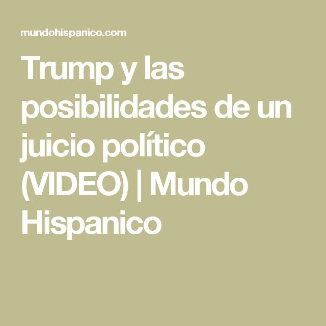 Trump y las posibilidades de un juicio político (VIDEO) | Mundo Hispanico
