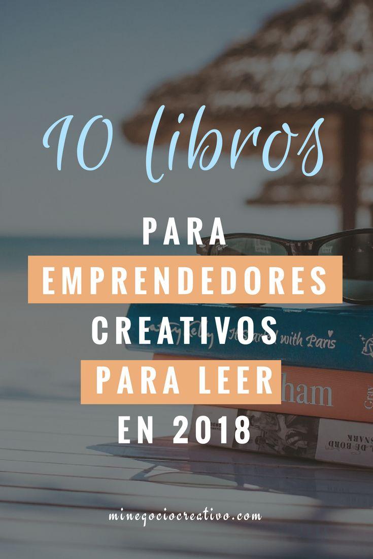 ¿Quieres lanzar tu negocio creativo? Descubre la lista de los 10 libros que te recomiendo a leer para encontrar nuevas ideas, aprender cosas interesantes de los reconocidos expertos, motivarte y inspirarte.