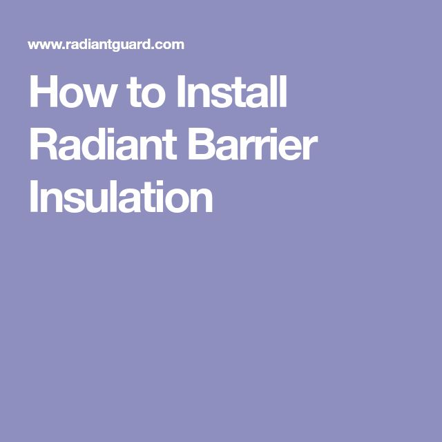 How to Install Radiant Barrier Insulation