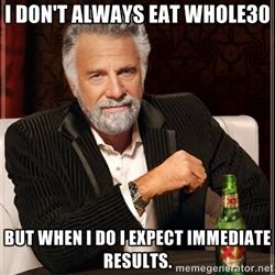 Visit our #Whole30 Timeline to learn more about what to expect (and what's probably not realistic) during your program. http://whole30.com/2013/08/revised-timeline/