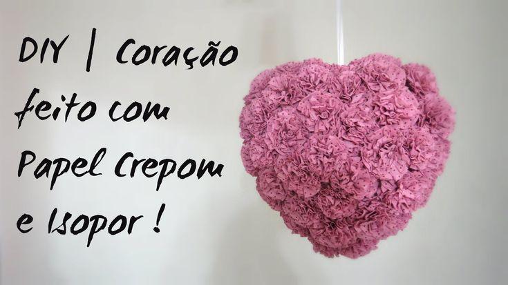 DIY   Coração de papel crepom e isopor !