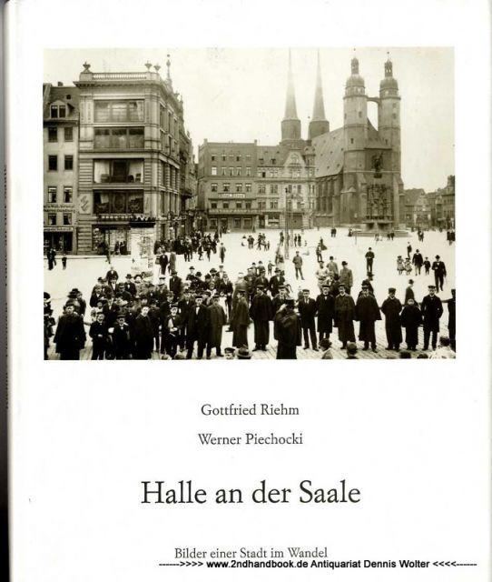 Halle an der Saale : Bilder einer Stadt im Wandel
