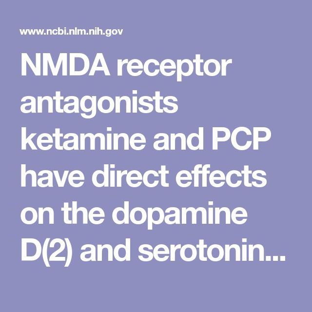 NMDA receptor antagonists ketamine and PCP have direct effects on the dopamine D(2) and serotonin 5-HT(2)receptors-implications for models of schiz...  - PubMed - NCBI