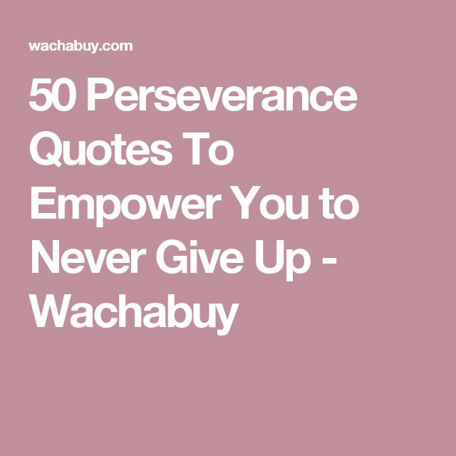 Quotes About Perseverance: Best 25+ Perseverance Quotes Ideas On Pinterest