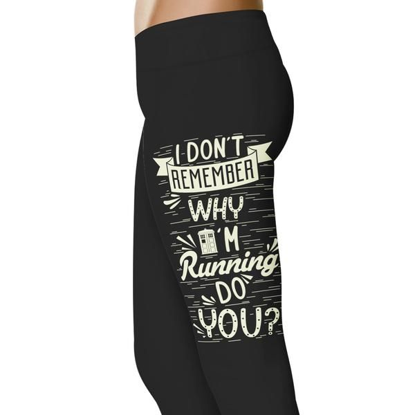Check out these I Don't Remember Why I'm Running Doctor Who Inspired Leggings! Love these? Grab yourself a pair today! Click to learn more.