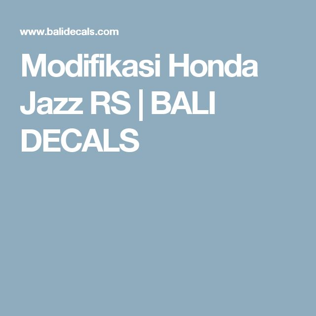 Modifikasi Honda Jazz RS | BALI DECALS