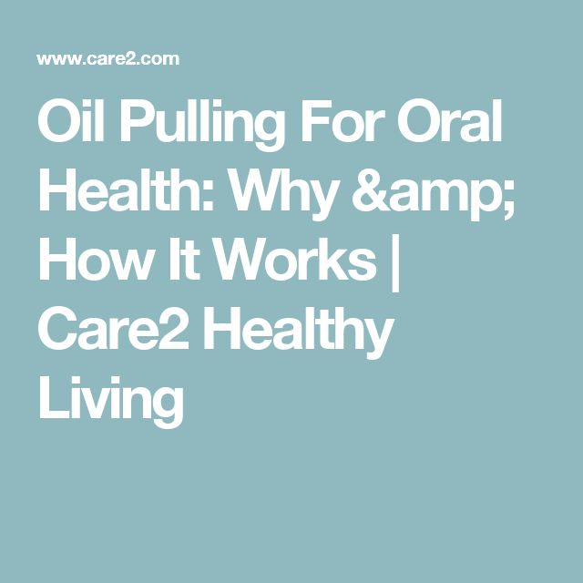 Oil Pulling For Oral Health: Why & How It Works | Care2 Healthy Living