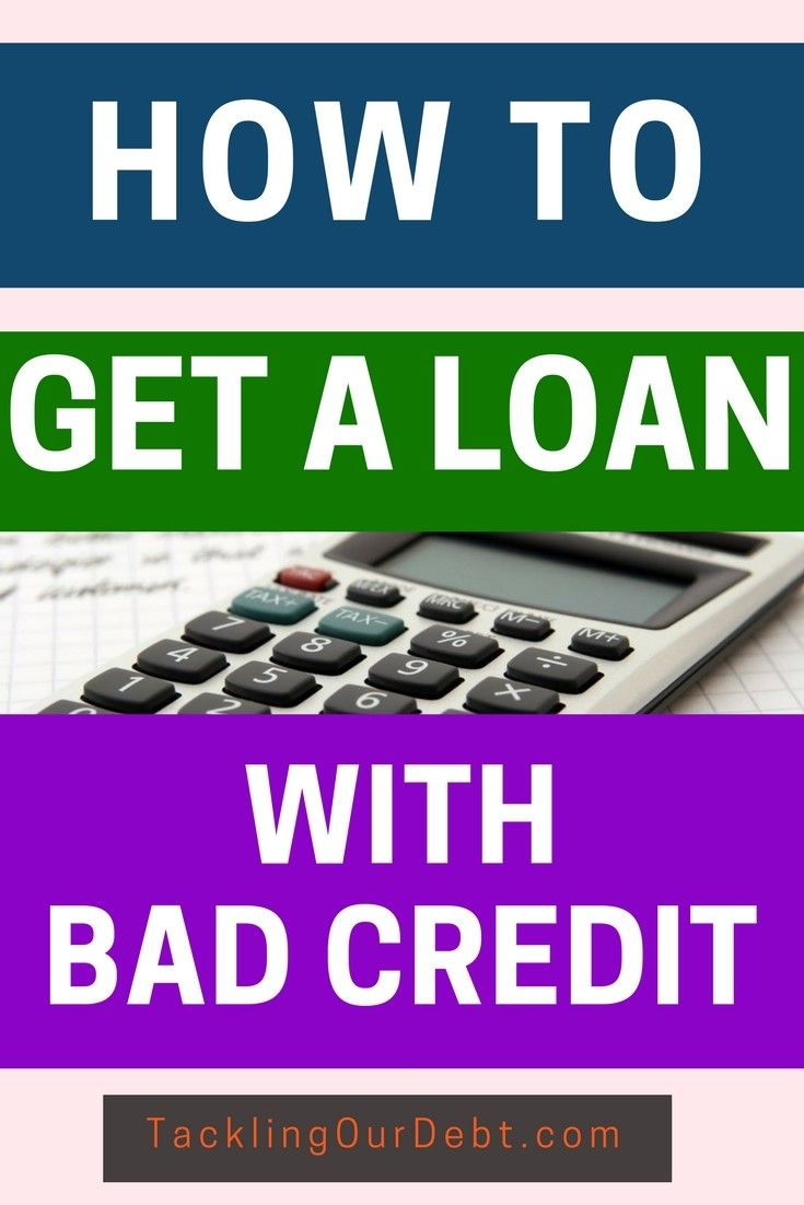 How To Get A Loan With Bad Credit Tackling Our Debt In 2020 No Credit Loans Loans For Bad Credit Bad Credit