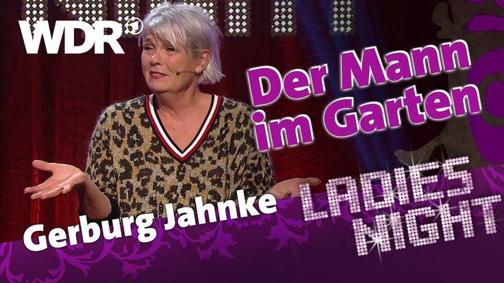 Gerburg Jahnke – Der Mann im Garten grillt ab   Ladies Night   WDR