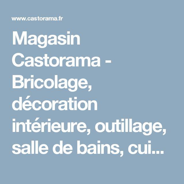 Les 25 Meilleures Idées De La Catégorie Magasin Castorama Sur