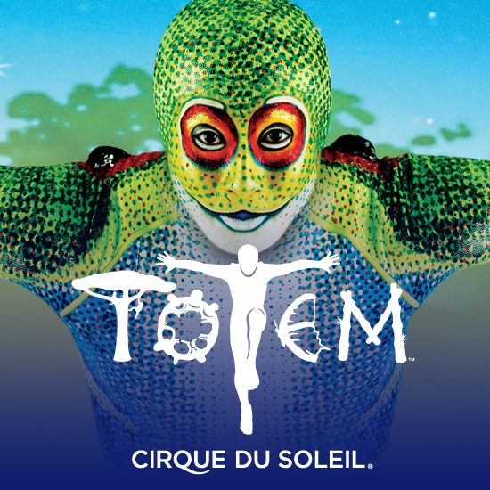 TOTEM Cirque du Soleil- We love circuses that don't use animals. Cirque Du Soleil only has human entertainers!