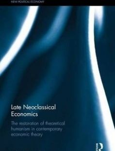 Late Neoclassical Economics: The restoration of theoretical humanism in contemporary economic theory free download by Yahya M. Madra ISBN: 9780415738507 with BooksBob. Fast and free eBooks download.  The post Late Neoclassical Economics: The restoration of theoretical humanism in contemporary economic theory Free Download appeared first on Booksbob.com.