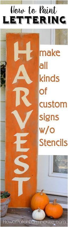How to Hand Paint Lettering to make all sorts of custom signs, this Harvest sign lettering is available as a download. Video clips in the post to show you just how to do it. http://FlowerPatchFarmhouse.com
