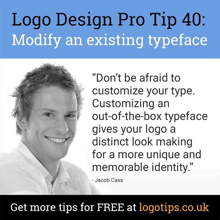 Logo design tip 40: Modify an existing typeface. View more tips like this at logotips.co.uk